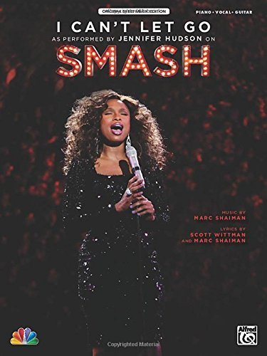 I Can't Let Go: As performed on Smash (Piano/Vocal/Guitar) (Sheet) (Original Sheet Music Editions) by Wittman, Scott, Shaiman, Marc, Hudson, Jennifer (2013) Sheet music