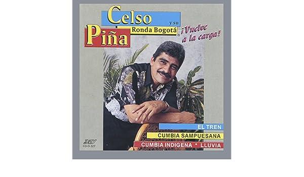 Vuelve A La Carga by Celosa Pina Y Su Ronda Bogata on Amazon Music - Amazon.com
