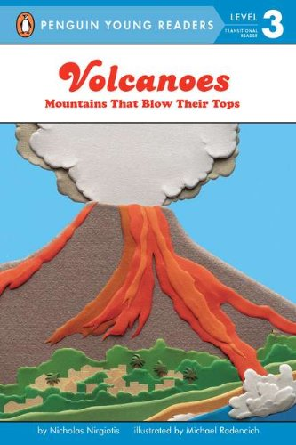 Volcanoes: Mountains That Blow Their Tops (Penguin Young Readers, Level 3)