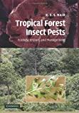Tropical Forest Insect Pests : Ecology, Impact, and Management, Nair, K. S. S., 1107407877