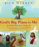 God's Big Plans for Me Storybook Bible: Based on the New York Times Bestseller The Purpose Driven Life