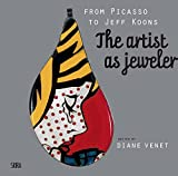 From Picasso to Koons: The Artist as Jeweler