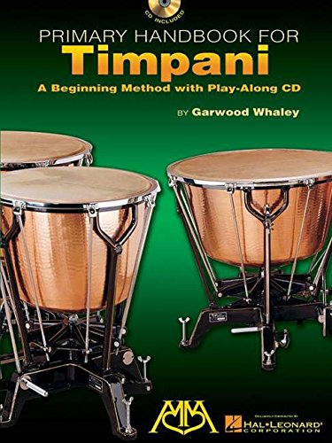 Primary Handbook For Timpani: A Beginning Method With Play-Along CD