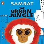 The Urban Jungle |  Samrat
