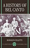 img - for A History of Bel Canto (Clarendon Paperbacks) book / textbook / text book