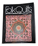Folk Quilts and How to Recreate Them, Audrey Wiss and Douglas Wiss, 0915590344