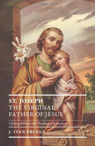 St. Joseph The Virginal Father of Jesus ebook