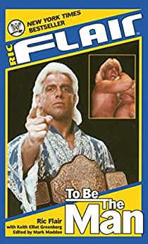 Ric Flair: To Be the Man (WWE) by [Flair, Ric]