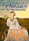 A Little Bit of Romance: Three Short Stories