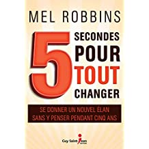 5 secondes pour tout changer (French Edition)