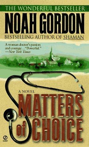 Matters Of Choice by Noah Gordon (April 21,1997)
