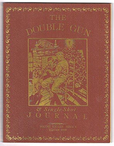 (The Double Gun & Single Shot Journal, Volume Sixteen, Issue 4, Winter 2005)
