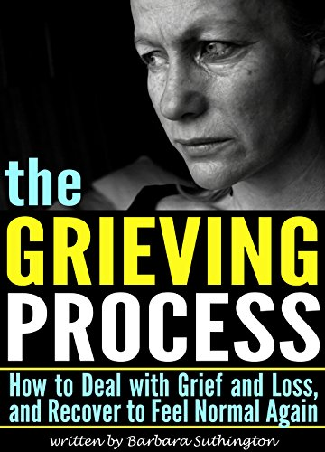 The Grieving Process: How to Deal with Grief and Loss, and Recover to Feel Normal Again (Stages of Grief | Dealing with Grief)