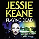 Playing Dead Audiobook by Jessie Keane Narrated by Karen Cass