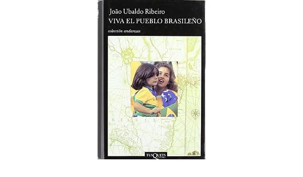 Viva El Pueblo Brasileno (Spanish Edition): Joao Ubaldo Ribeiro, Mario Merlino: 9788483101803: Amazon.com: Books
