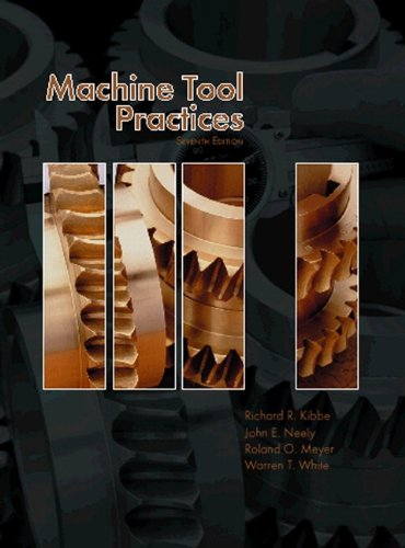 Machine Tool Practices (7th Edition)