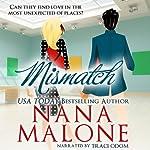 MisMatch : A Humorous Contemporary Romance, Love Match | Nana Malone