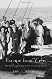 "Eric T. Jennings, ""Escape from Vichy: The Refugee Exodus from the French Caribbean"" (Harvard UP, 2018)"