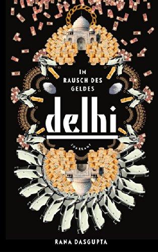 Delhi: Im Rausch des Geldes Gebundenes Buch – 6. Oktober 2014 Rana Dasgupta Barbara Heller Rudolf Hermstein Suhrkamp Verlag