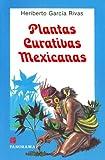 Plantas Curativas Mexicanas, Rivas Garcia, 9683802931