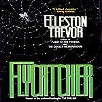 Flycatcher | Elleston Trevor