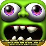 Zombie Tsunami Game: How to Download For Kindle Fire Hd Hdx + Tips |  HiddenStuff Entertainment