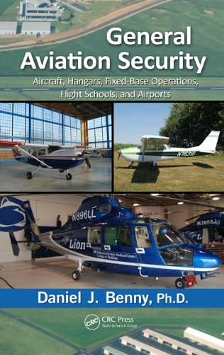 Download General Aviation Security: Aircraft, Hangars, Fixed-Base Operations, Flight Schools, and Airports Pdf