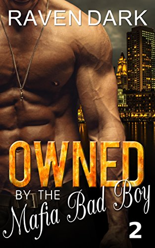 Owned by the Mafia Bad Boy (Book Two) by [Dark, Raven]