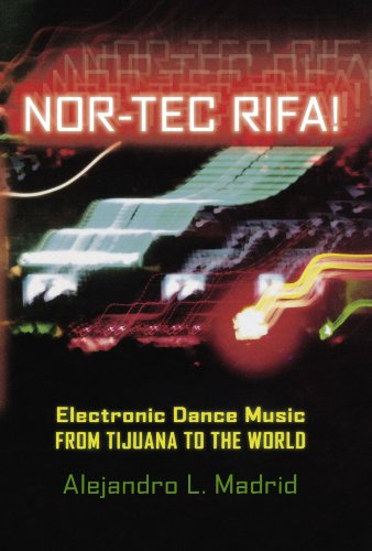 Nor-tec Rifa!: Electronic Dance Music from Tijuana to the World (Currents in Latin American and Iberian Music)
