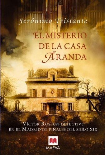 El Misterio de La Casa Aranda: Victor Ros, Un Detective En El Madrid de Finales del Siglo XIX (Spanish Edition) - Salmeron Tristante, Jeronimo