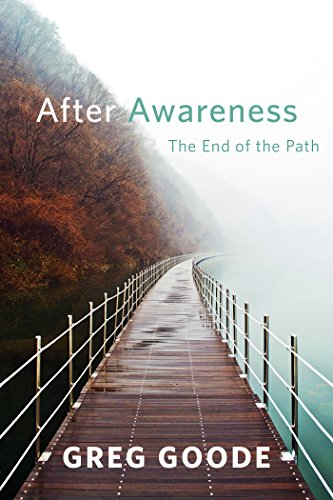 After Awareness: The End of the Path (The Direct Path)