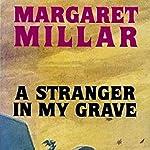 A Stranger in My Grave | Margaret Millar