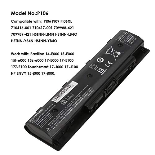 - Thten P106 P109 710416-001 710417-001 Laptop Battery Replacement for HP 709988-421 709989-421 Pavilion Envy TouchSmart 14 15 17 Series HSTNN-LB4N HSTNN-LB4O HSTNN-YB4N HSTNN-YB4O