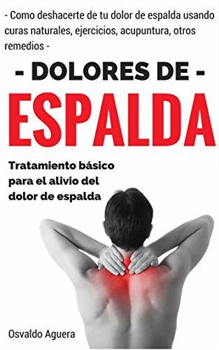 Dolor de Espalda: Para Principiantes - Tratamiento para el alivio del dolor de espalda (