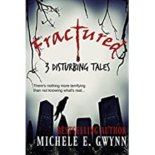 Fractured: 3 Disturbing Tales