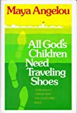 All God's Children Need Traveling Shoes, Maya Angelou, 0394521439