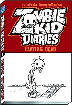 Zombie Kid Diaries Volume 1: Playing Dead by Fred Perry (2012-07-03)