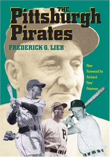The Pittsburgh Pirates (Writing Baseball) by Frederick G. Lieb (2003-03-24) ()