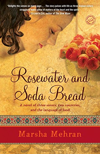 Rosewater and Soda Bread: A Novel