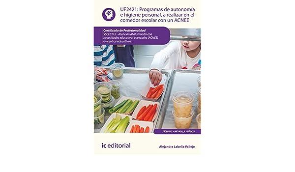 Amazon.com: Programas de autonomía e higiene personal, a realizar en el comedor escolar con un ACNEE. SSCE0112 (Spanish Edition) eBook: Alejandra Labella ...
