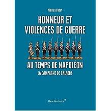 Honneur et violences de guerre au temps de Napoléon: Campagne de Calabre (La)