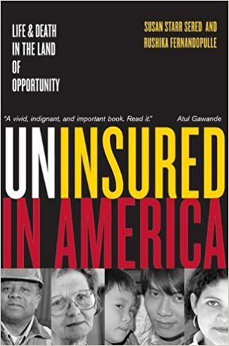 Uninsured in America: Life and Death in the Land of Opportunity by Sered, Susan, Fernandopulle, Rushika (2006)