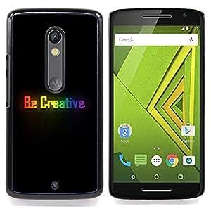 - be creative rainbow black minimalist message/ Duro Snap en el tel??fono celular de la cubierta - Cao - For Motorola Verizon DROID MAXX 2 / Moto X Play