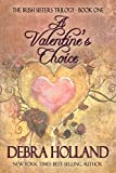 A Valentine's Choice: The Irish Sisters Trilogy: Book One