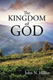 The Kingdom of God, John N. Hillier, 1490830820