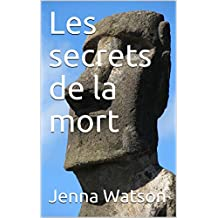 Les secrets de la mort  (French Edition)