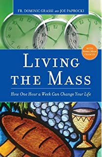 The bible blueprint a catholics guide to understanding and living the mass how one hour a week can change your life malvernweather Choice Image