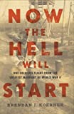 Now the Hell Will Start, Brendan I. Koerner, 1594201730