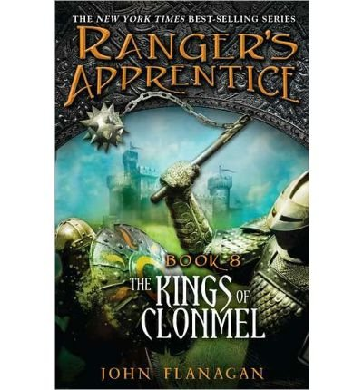 Kings of Clonmel: Book Eight (Ranger's Apprentice)