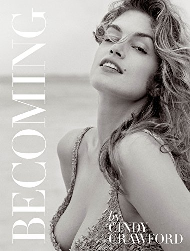 Black White Portraits Women (Becoming By Cindy Crawford: By Cindy Crawford with Katherine O' Leary)